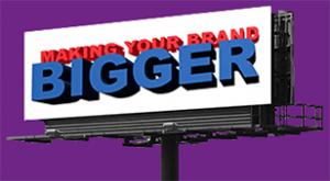 Making your brand bigger